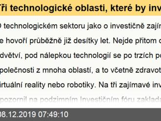 Tři technologické oblasti, které by investoři neměli přehlížet