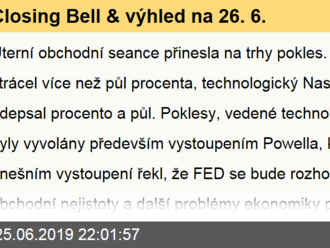 Closing Bell výhled na 26. 6.