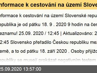 Informace k cestování na území Slovenské republiky - Česká republika je od pátku 18. 9 .2020 9 hodin